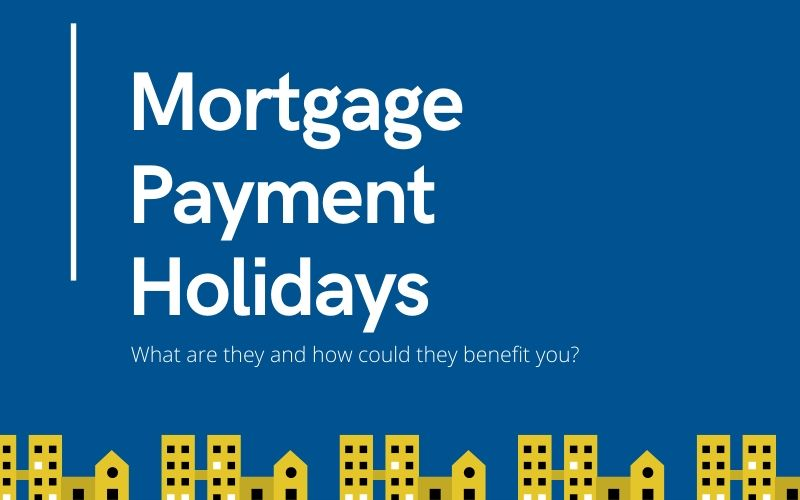 COVID-19: Mortgage Payment Holiday